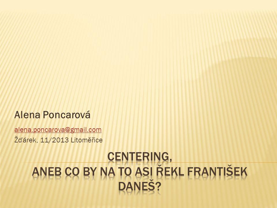Centering, aneb co by na to asi řekl František Daneš