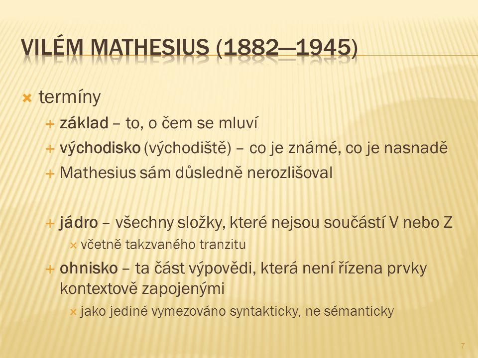 Vilém Mathesius (1882—1945) termíny základ – to, o čem se mluví