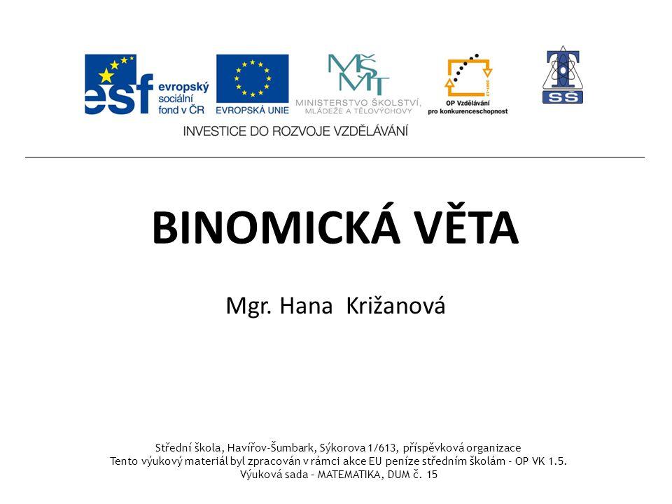 BINOMICKÁ VĚTA Mgr. Hana Križanová