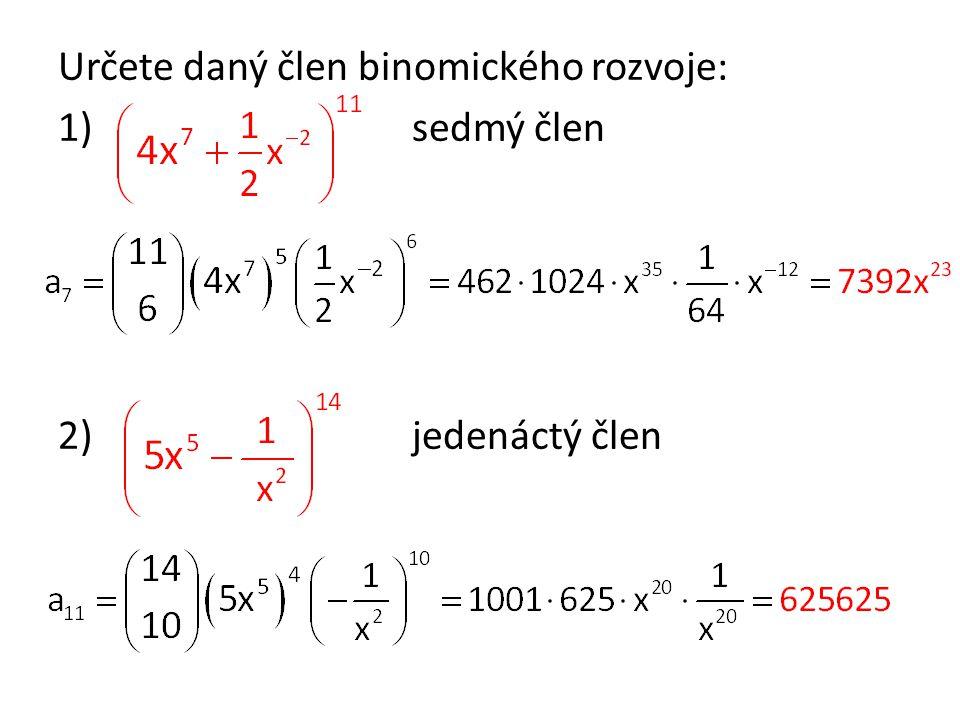 Určete daný člen binomického rozvoje: 1) sedmý člen 2) jedenáctý člen