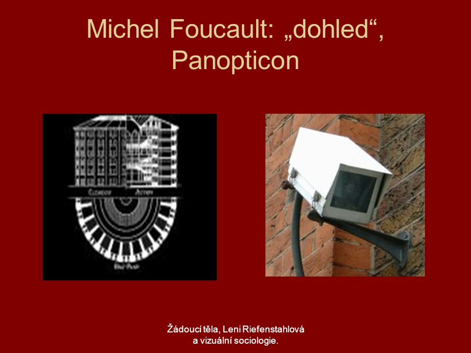 "Michel Foucault: ""dohled , Panopticon"
