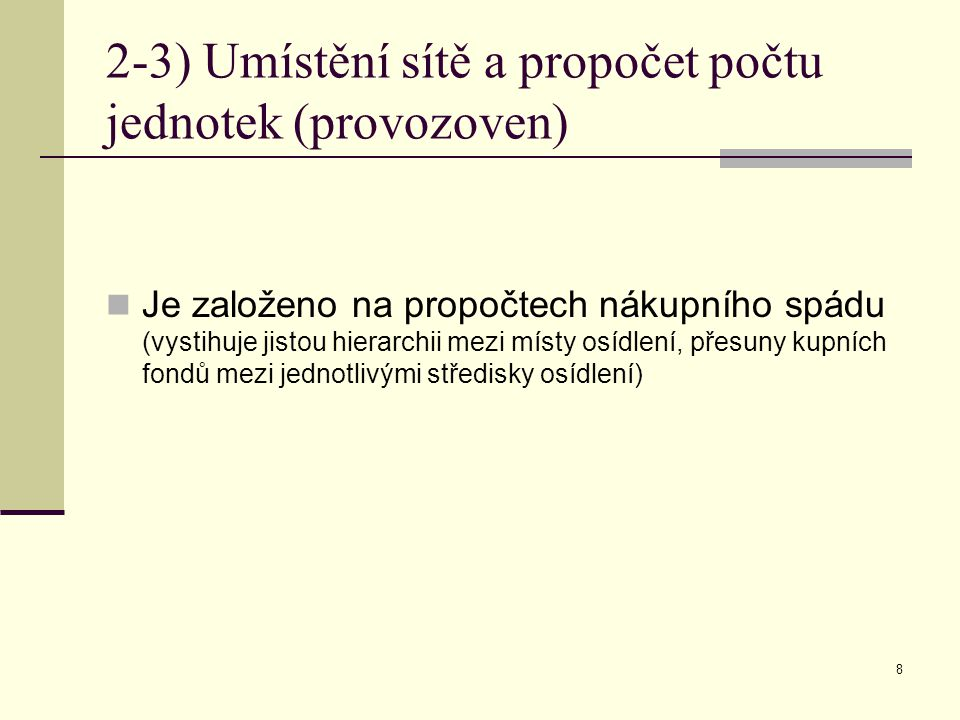 2-3) Umístění sítě a propočet počtu jednotek (provozoven)