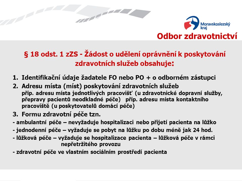 § 18 odst. 1 zZS - Žádost o udělení oprávnění k poskytování zdravotních služeb obsahuje: