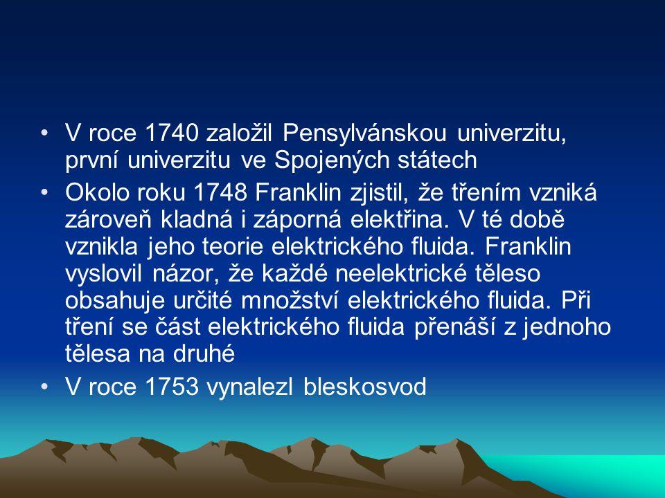 V roce 1740 založil Pensylvánskou univerzitu, první univerzitu ve Spojených státech