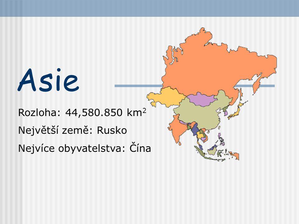 Asie Rozloha: 44,580.850 km2 Největší země: Rusko