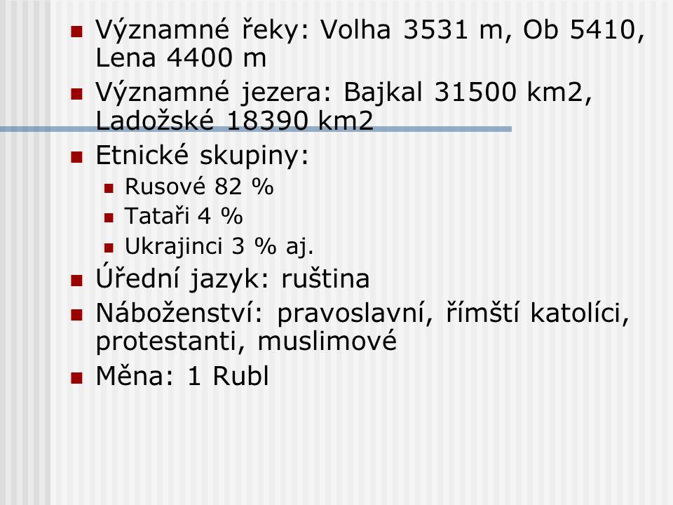 Významné řeky: Volha 3531 m, Ob 5410, Lena 4400 m