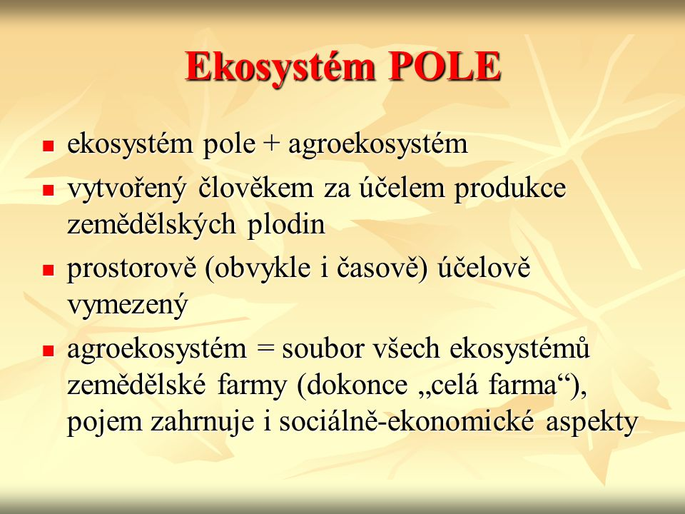 Ekosystém POLE ekosystém pole + agroekosystém