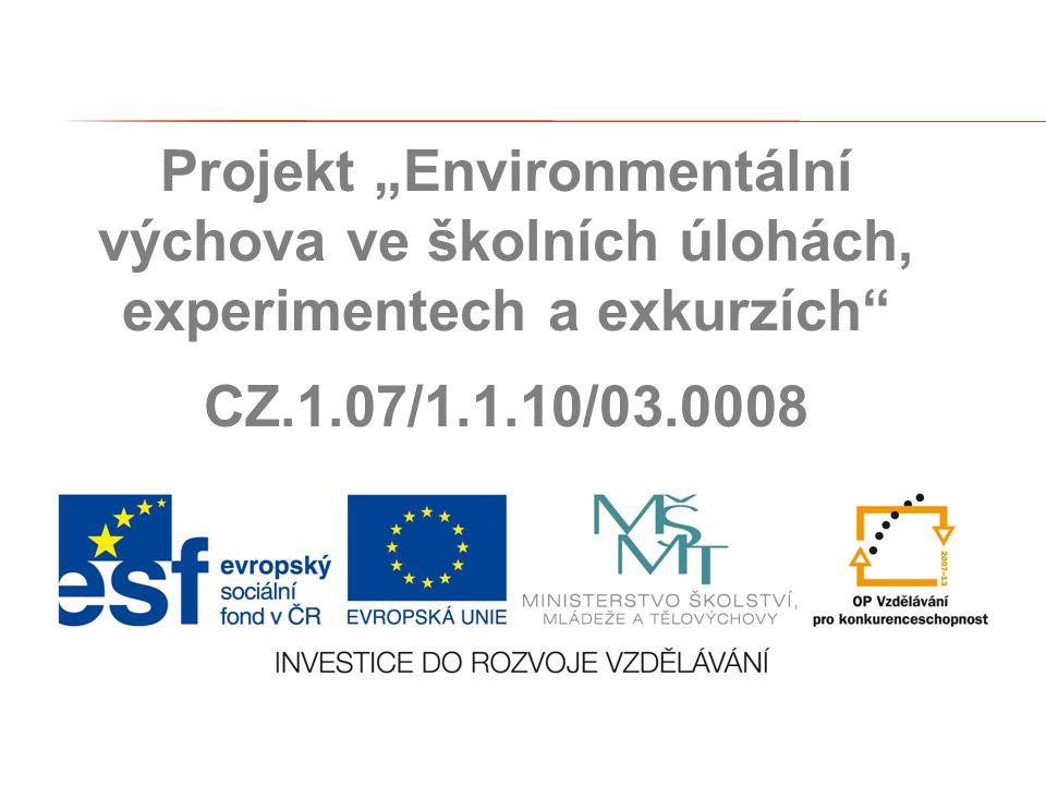 """Projekt """"Environmentální výchova ve školních úlohách, experimentech a exkurzích"""