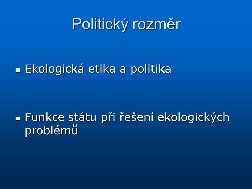Politický rozměr Ekologická etika a politika