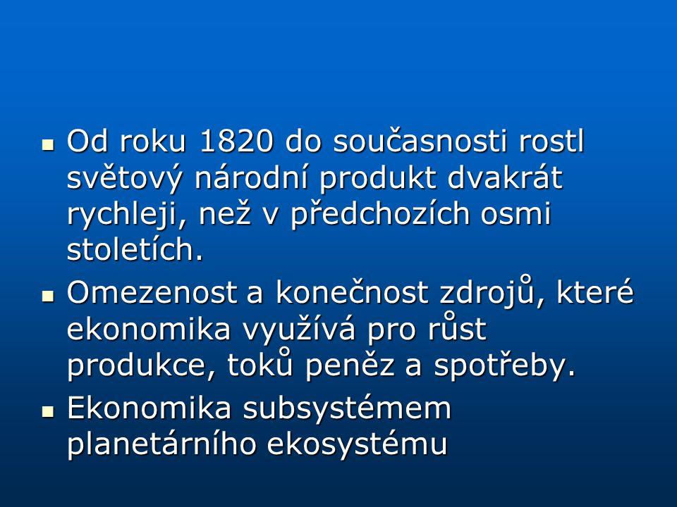Od roku 1820 do současnosti rostl světový národní produkt dvakrát rychleji, než v předchozích osmi stoletích.