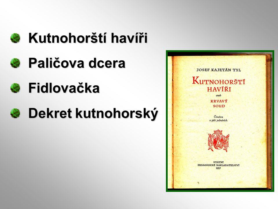 Kutnohorští havíři Paličova dcera Fidlovačka Dekret kutnohorský