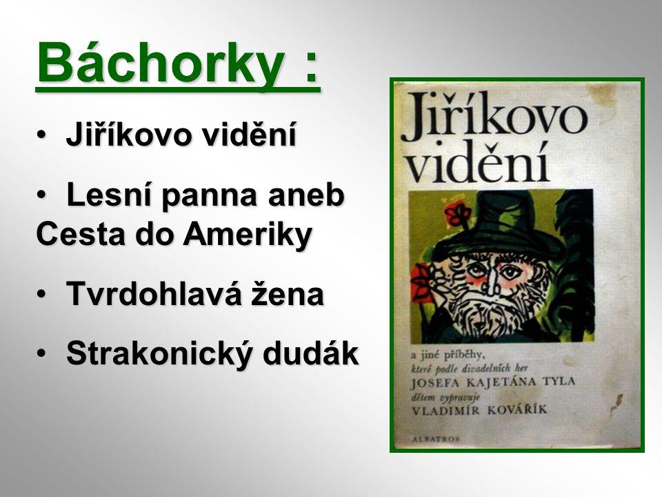 Báchorky : Jiříkovo vidění Lesní panna aneb Cesta do Ameriky