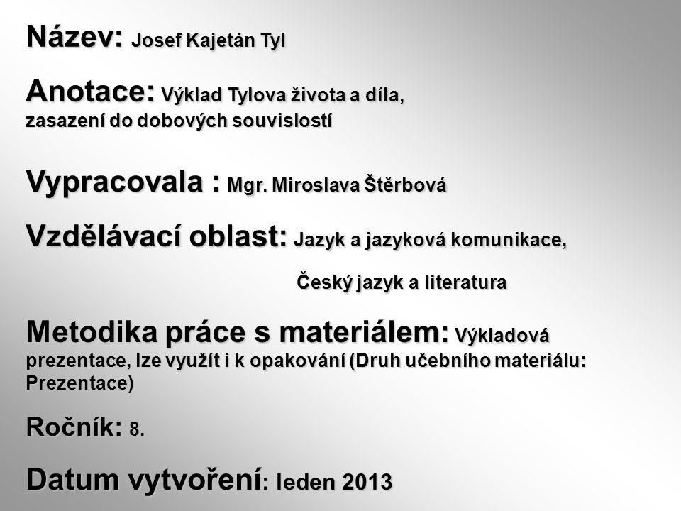 Název: Josef Kajetán Tyl