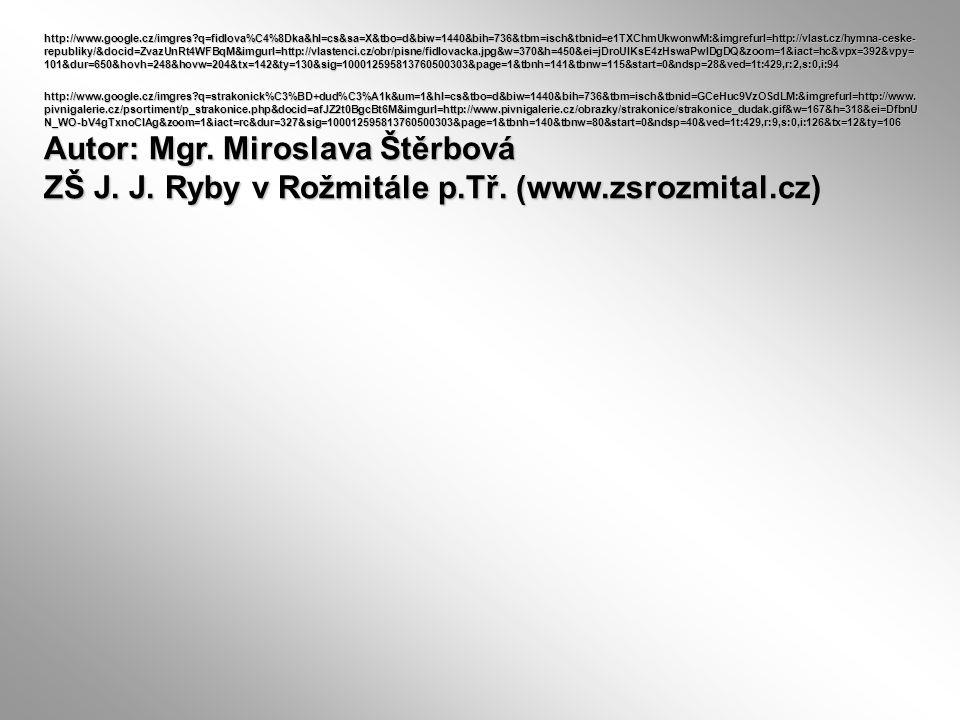 Autor: Mgr. Miroslava Štěrbová