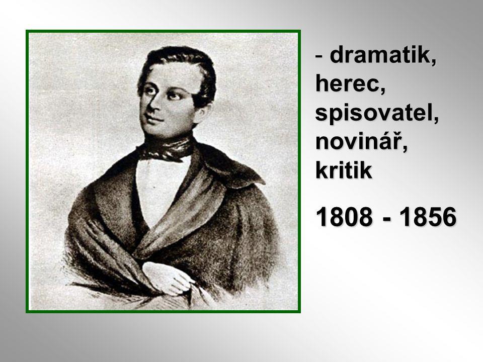 dramatik, herec, spisovatel, novinář, kritik