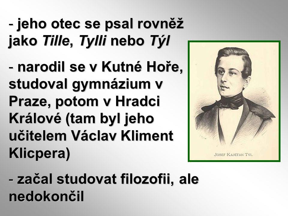 jeho otec se psal rovněž jako Tille, Tylli nebo Týl