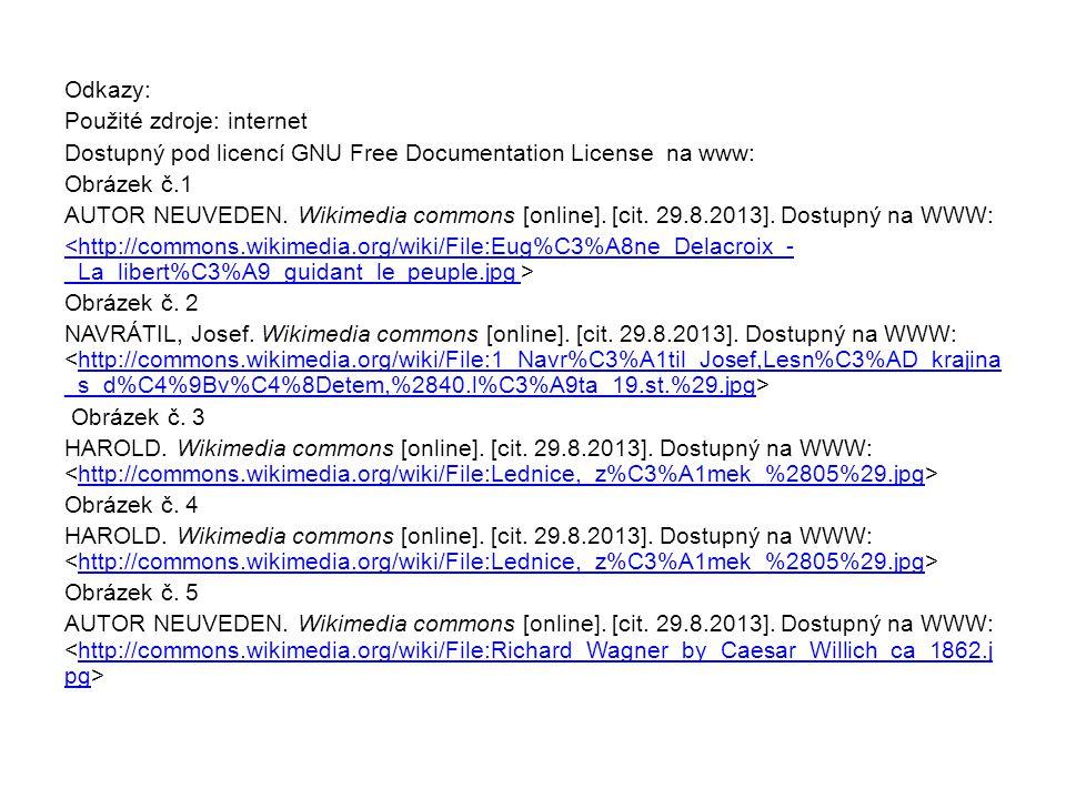 Odkazy: Použité zdroje: internet Dostupný pod licencí GNU Free Documentation License na www: Obrázek č.1 AUTOR NEUVEDEN.