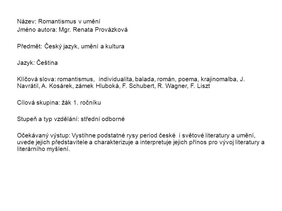 Název: Romantismus v umění Jméno autora: Mgr