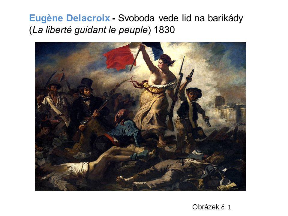 Eugène Delacroix - Svoboda vede lid na barikády (La liberté guidant le peuple) 1830