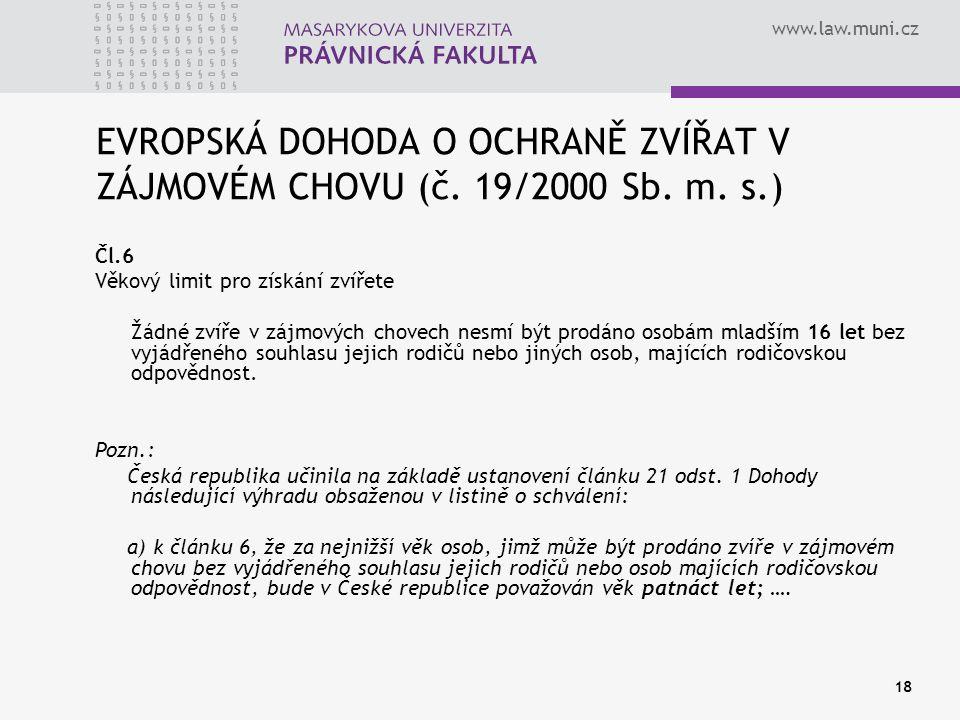 EVROPSKÁ DOHODA O OCHRANĚ ZVÍŘAT V ZÁJMOVÉM CHOVU (č. 19/2000 Sb. m. s