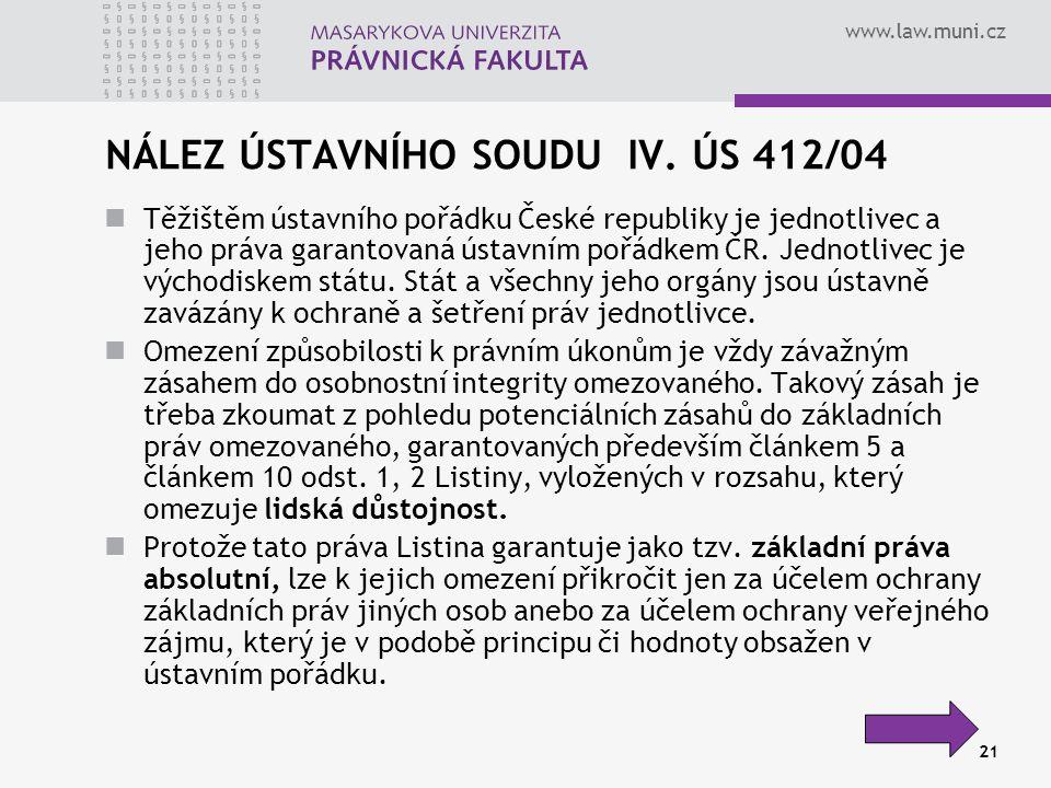 NÁLEZ ÚSTAVNÍHO SOUDU IV. ÚS 412/04
