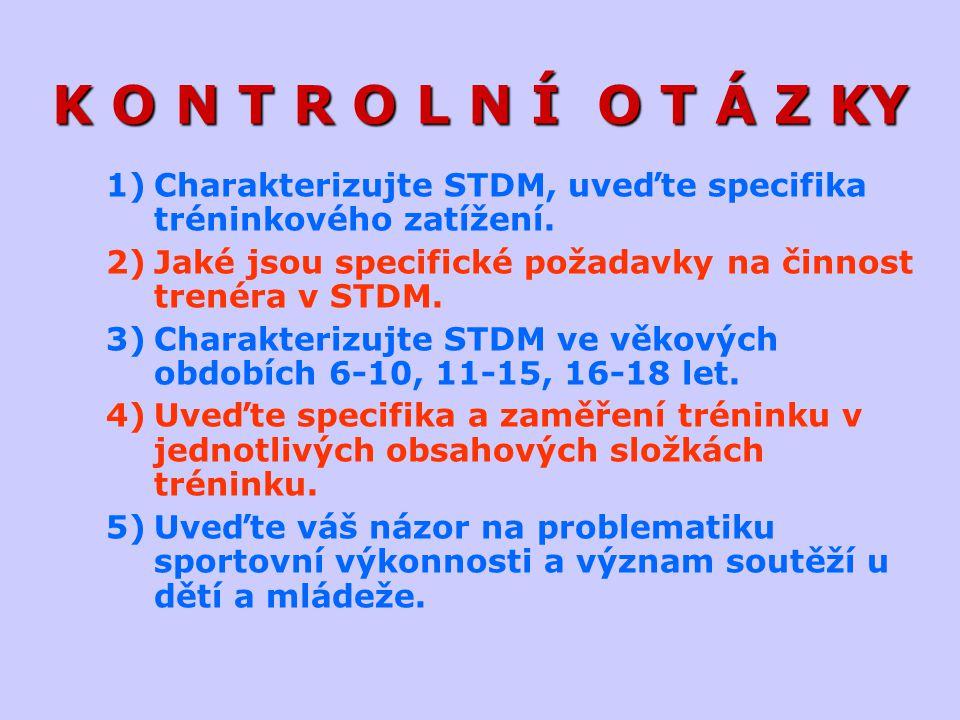 K O N T R O L N Í O T Á Z KY Charakterizujte STDM, uveďte specifika tréninkového zatížení.