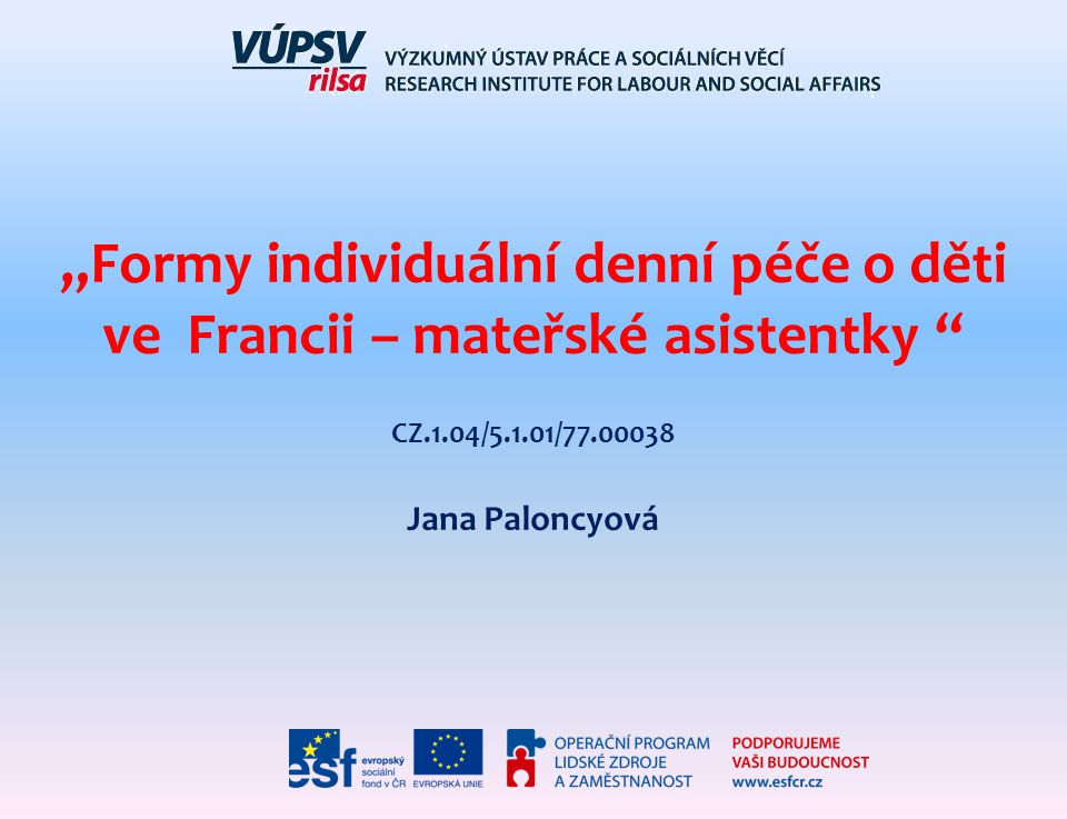 """""""Formy individuální denní péče o děti ve Francii – mateřské asistentky"""