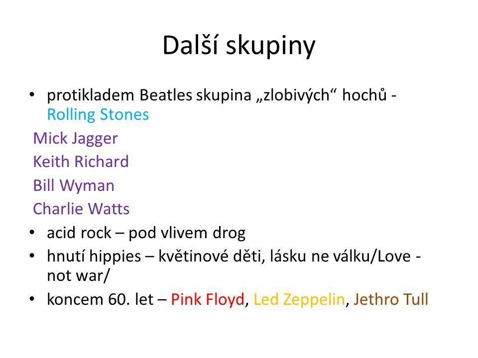 """Další skupiny protikladem Beatles skupina """"zlobivých hochů - Rolling Stones. Mick Jagger. Keith Richard."""