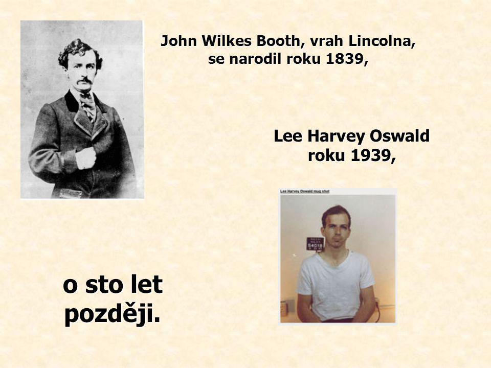 John Wilkes Booth, vrah Lincolna, se narodil roku 1839,