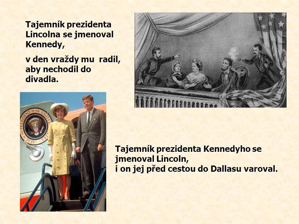 Tajemník prezidenta Lincolna se jmenoval Kennedy,