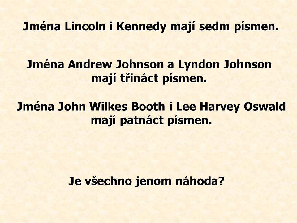 Jména Lincoln i Kennedy mají sedm písmen.