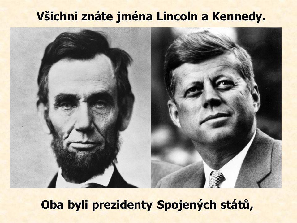 Všichni znáte jména Lincoln a Kennedy.