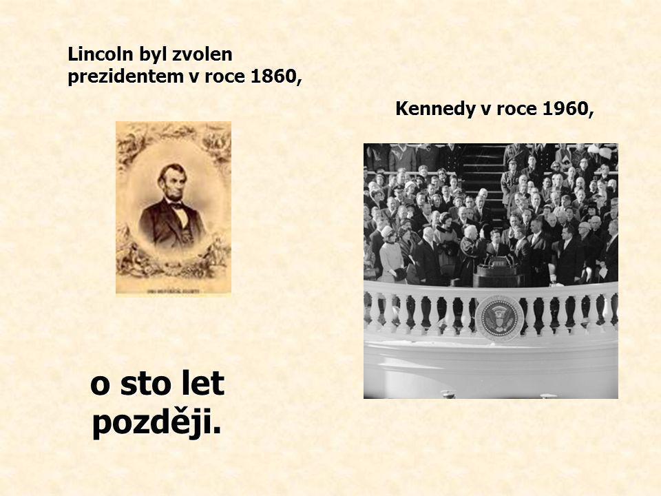 o sto let později. Lincoln byl zvolen prezidentem v roce 1860,