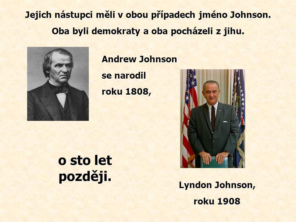 Jejich nástupci měli v obou případech jméno Johnson.
