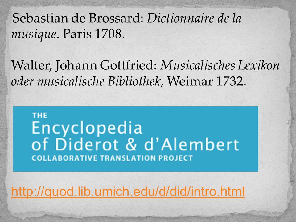 Sebastian de Brossard: Dictionnaire de la musique. Paris 1708.