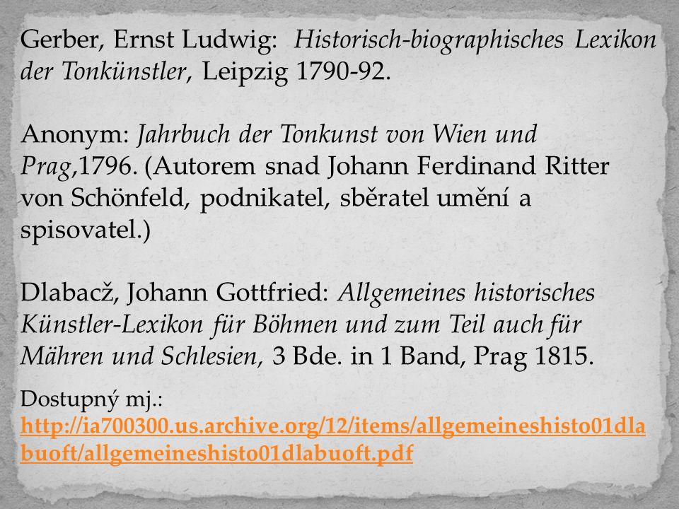 Gerber, Ernst Ludwig: Historisch-biographisches Lexikon der Tonkünstler, Leipzig 1790-92.