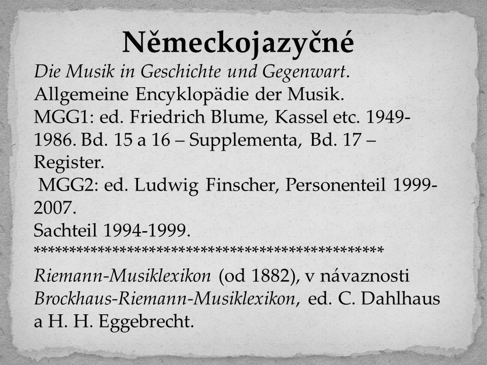Německojazyčné Die Musik in Geschichte und Gegenwart. Allgemeine Encyklopädie der Musik.
