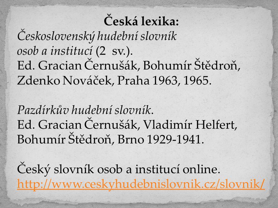 Česká lexika: Československý hudební slovník. osob a institucí (2 sv.). Ed. Gracian Černušák, Bohumír Štědroň,