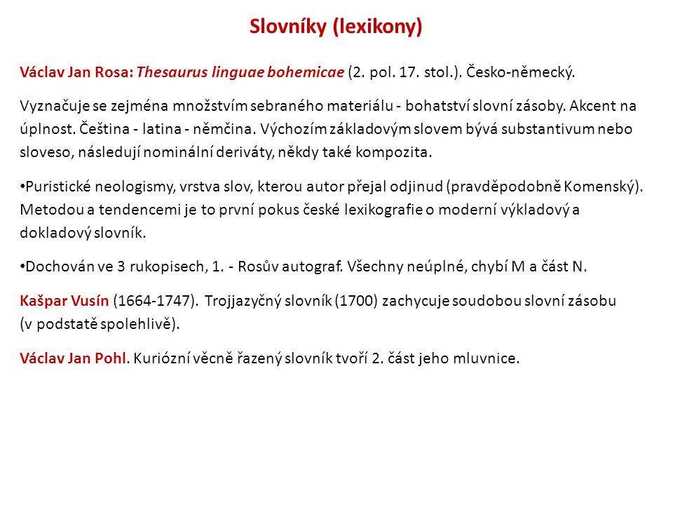 Slovníky (lexikony) Václav Jan Rosa: Thesaurus linguae bohemicae (2. pol. 17. stol.). Česko-německý.
