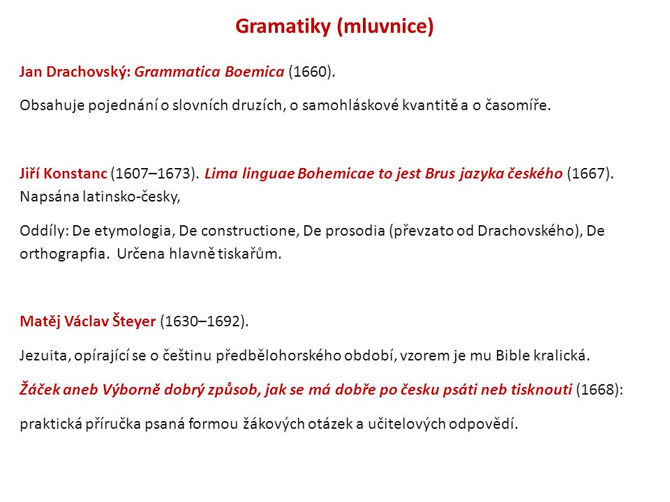 Gramatiky (mluvnice) Jan Drachovský: Grammatica Boemica (1660).