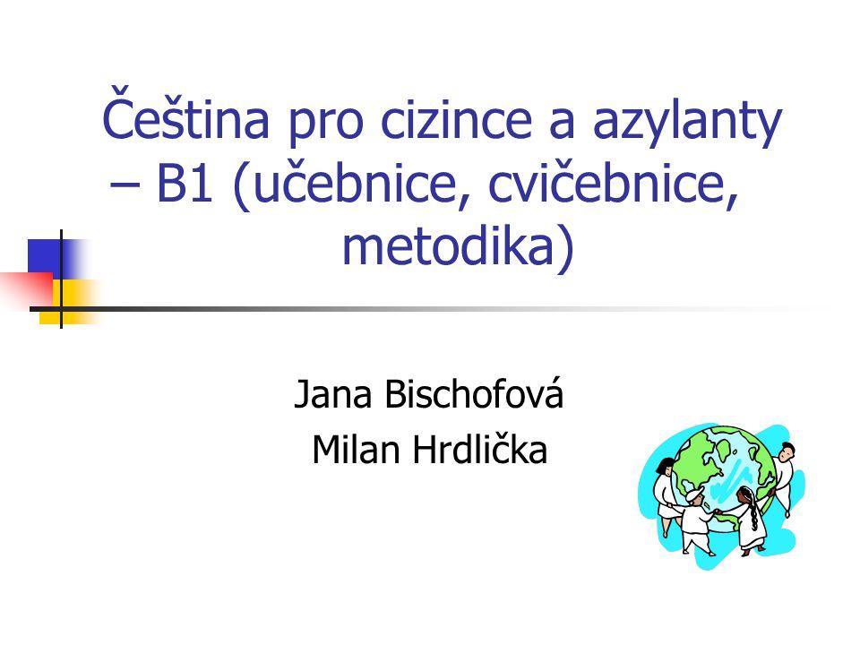Čeština pro cizince a azylanty – B1 (učebnice, cvičebnice, metodika)