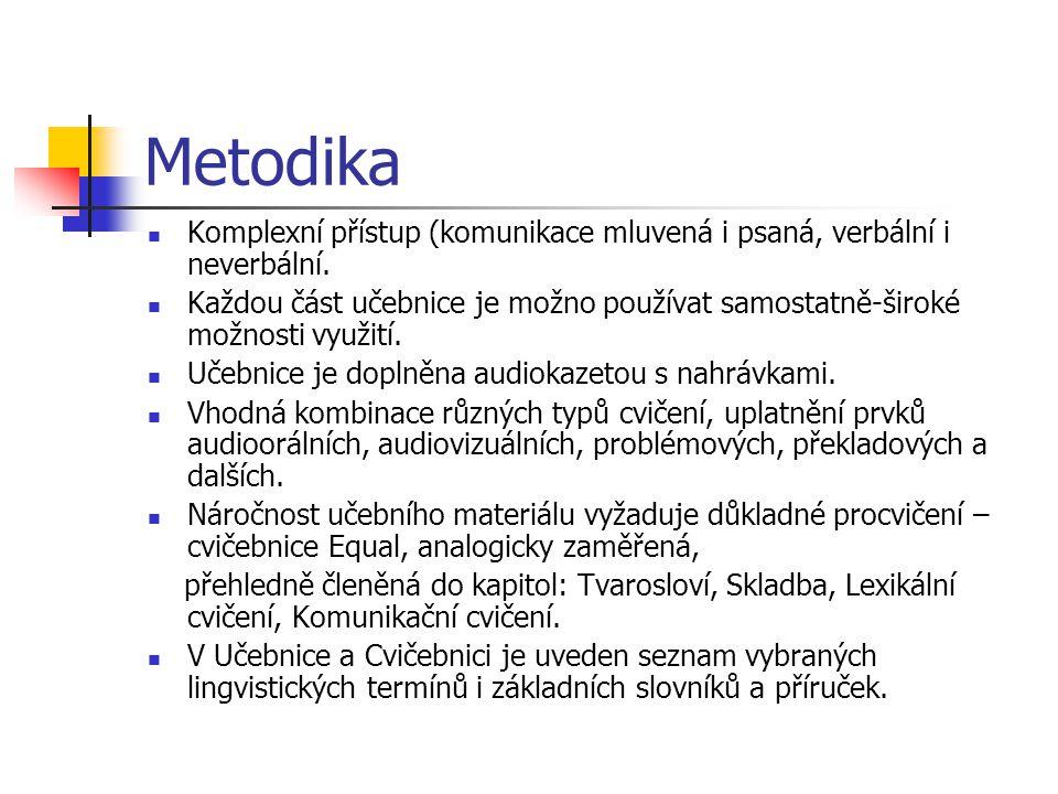 Metodika Komplexní přístup (komunikace mluvená i psaná, verbální i neverbální.