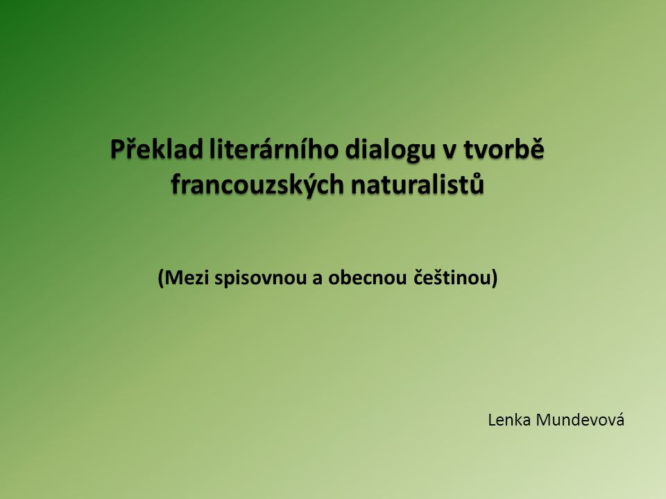 Překlad literárního dialogu v tvorbě francouzských naturalistů (Mezi spisovnou a obecnou češtinou)