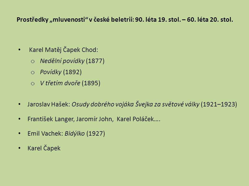"""Prostředky """"mluvenosti v české beletrii: 90. léta 19. stol. – 60"""