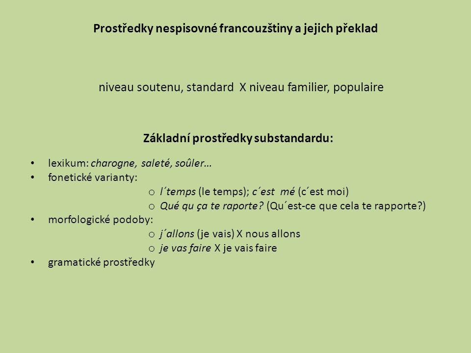 Prostředky nespisovné francouzštiny a jejich překlad