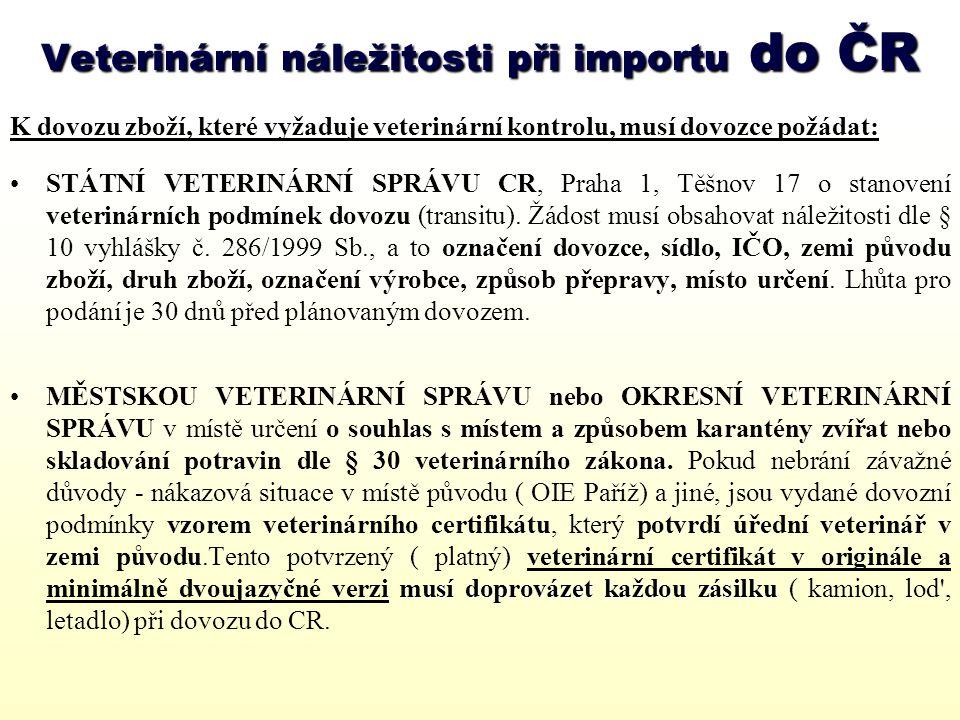 Veterinární náležitosti při importu do ČR