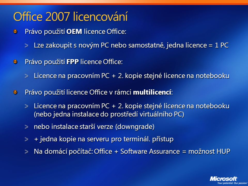 Office 2007 licencování Právo použití OEM licence Office: