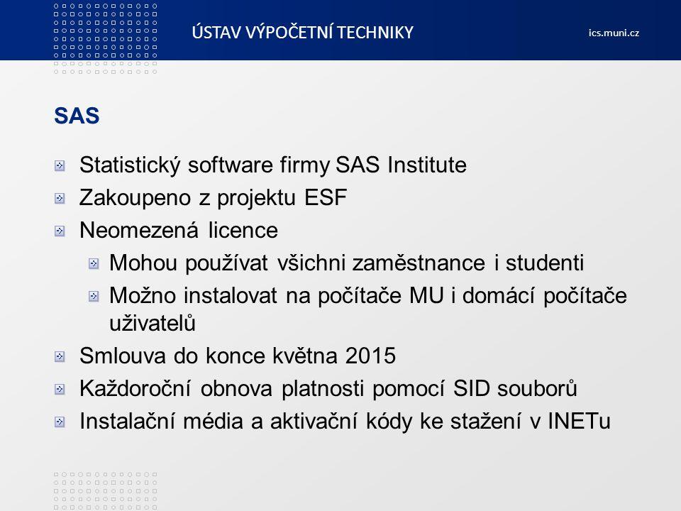 SAS Statistický software firmy SAS Institute. Zakoupeno z projektu ESF. Neomezená licence. Mohou používat všichni zaměstnance i studenti.