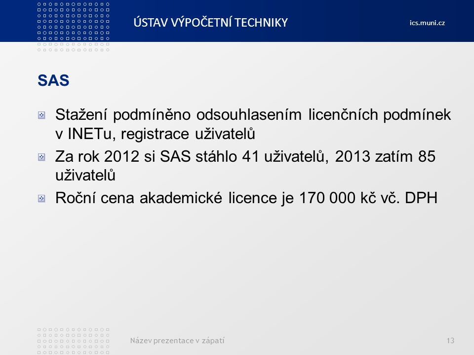 Za rok 2012 si SAS stáhlo 41 uživatelů, 2013 zatím 85 uživatelů