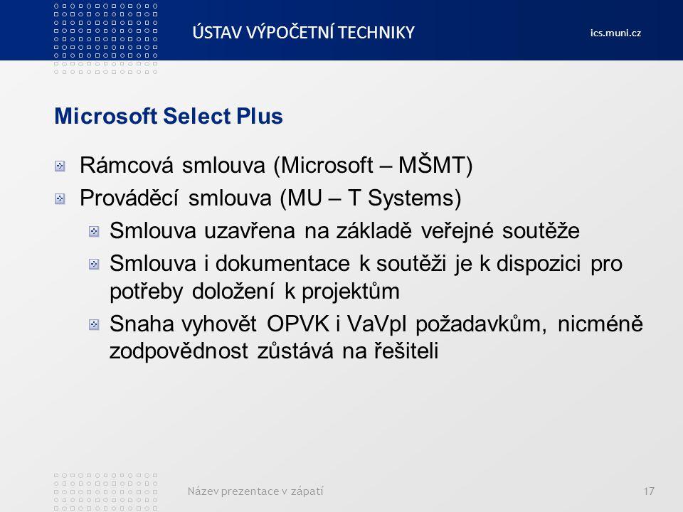Rámcová smlouva (Microsoft – MŠMT) Prováděcí smlouva (MU – T Systems)
